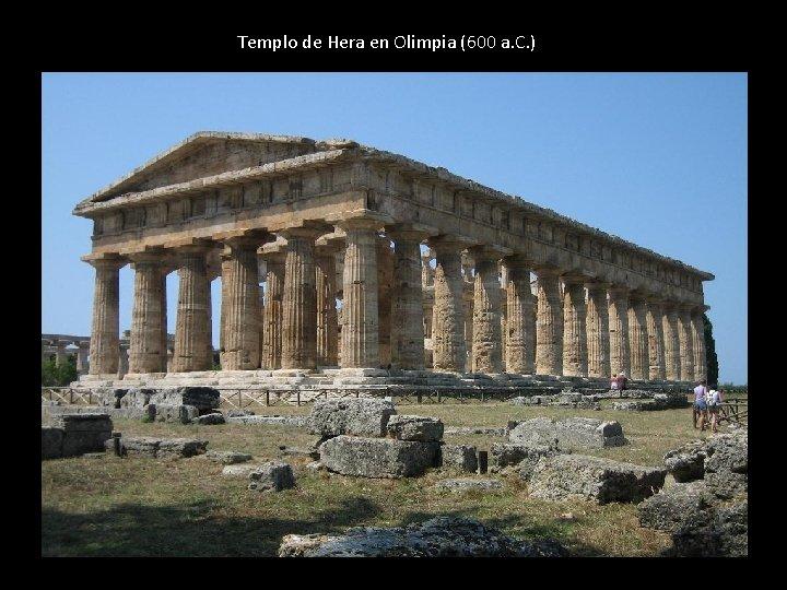 Templo de Hera en Olimpia (600 a. C. )