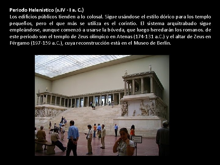Periodo Helenístico (s. IV - I a. C. ) Los edificios públicos tienden a