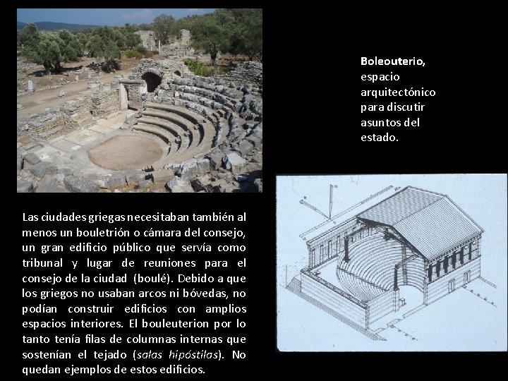 Boleouterio, espacio arquitectónico para discutir asuntos del estado. Las ciudades griegas necesitaban también al