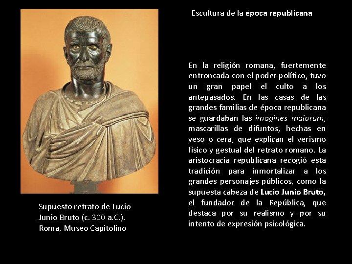 Escultura de la época republicana Supuesto retrato de Lucio Junio Bruto (c. 300 a.