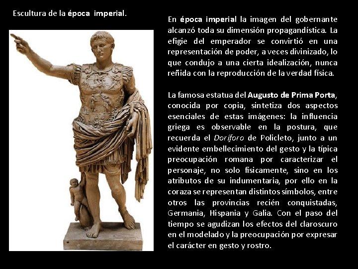 Escultura de la época imperial. En época imperial la imagen del gobernante alcanzó toda