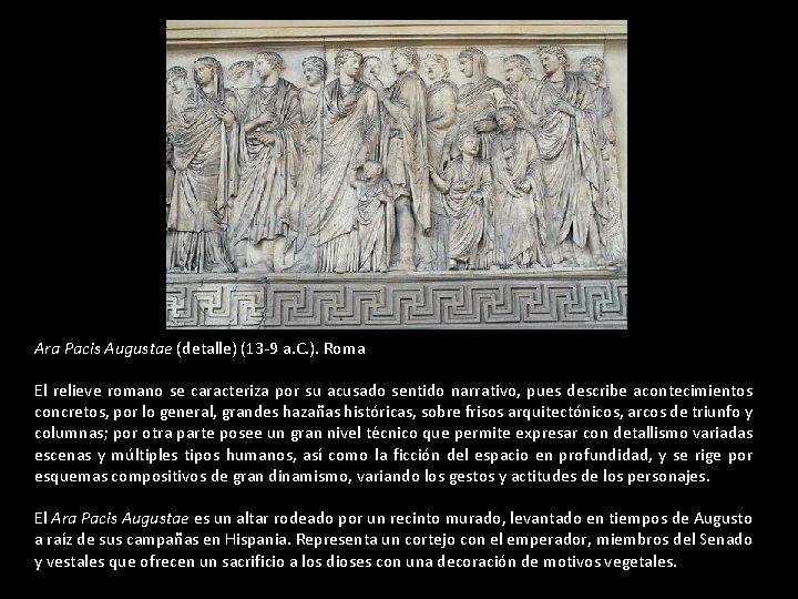 Ara Pacis Augustae (detalle) (13 -9 a. C. ). Roma El relieve romano se