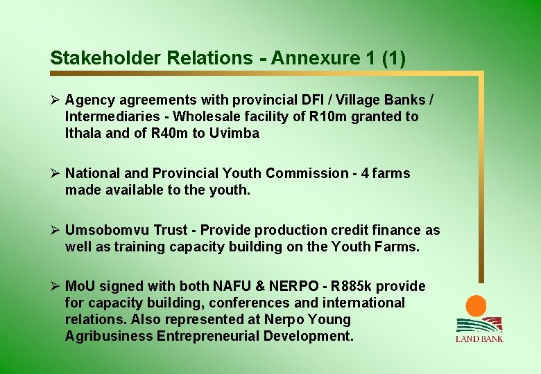 Stakeholder Relations - Annexure 1 (1) Ø Agency agreements with provincial DFI / Village