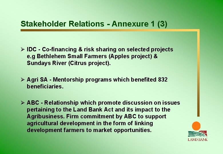 Stakeholder Relations - Annexure 1 (3) Ø IDC - Co-financing & risk sharing on