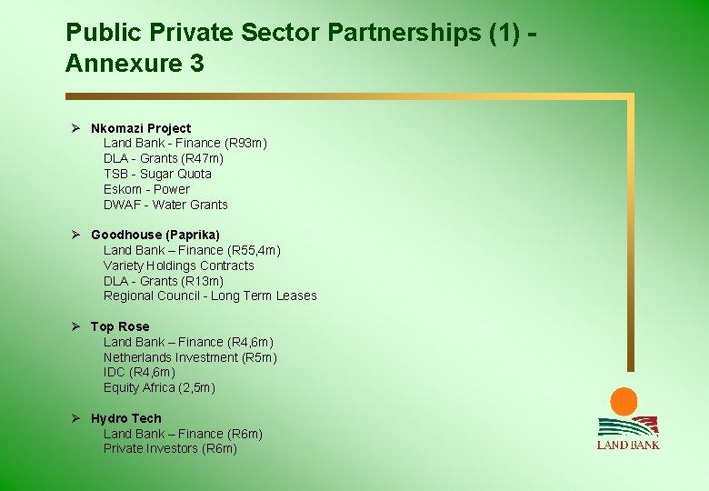 Public Private Sector Partnerships (1) Annexure 3 Ø Nkomazi Project Land Bank - Finance