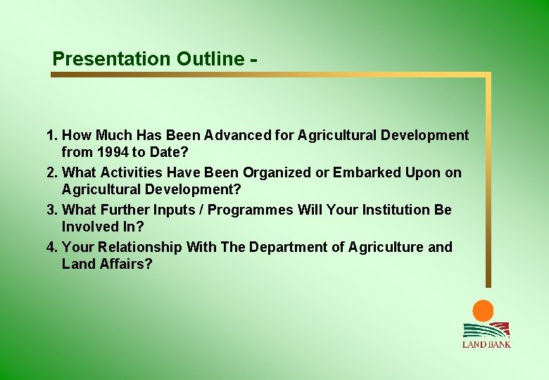 Presentation Outline - 1. How Much Has Been Advanced for Agricultural Development from 1994
