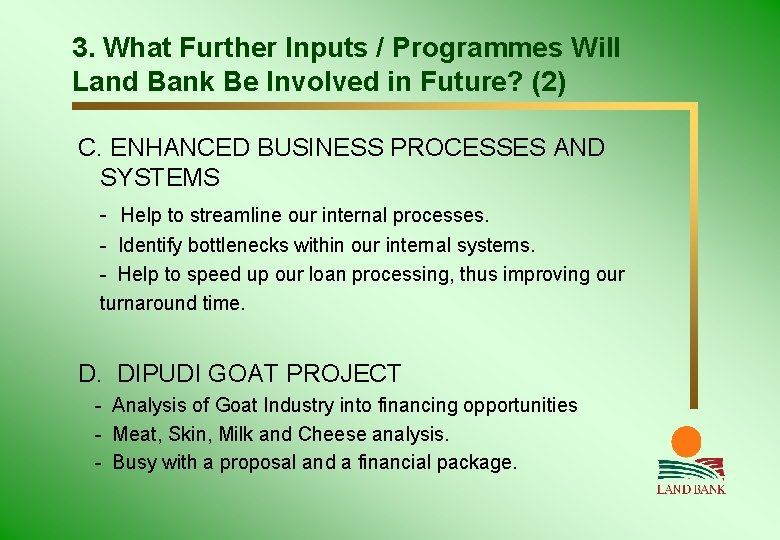 3. What Further Inputs / Programmes Will Land Bank Be Involved in Future? (2)