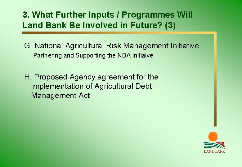3. What Further Inputs / Programmes Will Land Bank Be Involved in Future? (3)