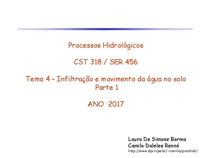 Processos Hidrológicos CST 318 / SER 456 Tema 4 – Infiltração e movimento da