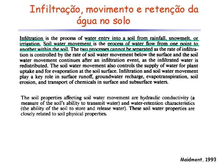 Infiltração, movimento e retenção da água no solo Maidment, 1993
