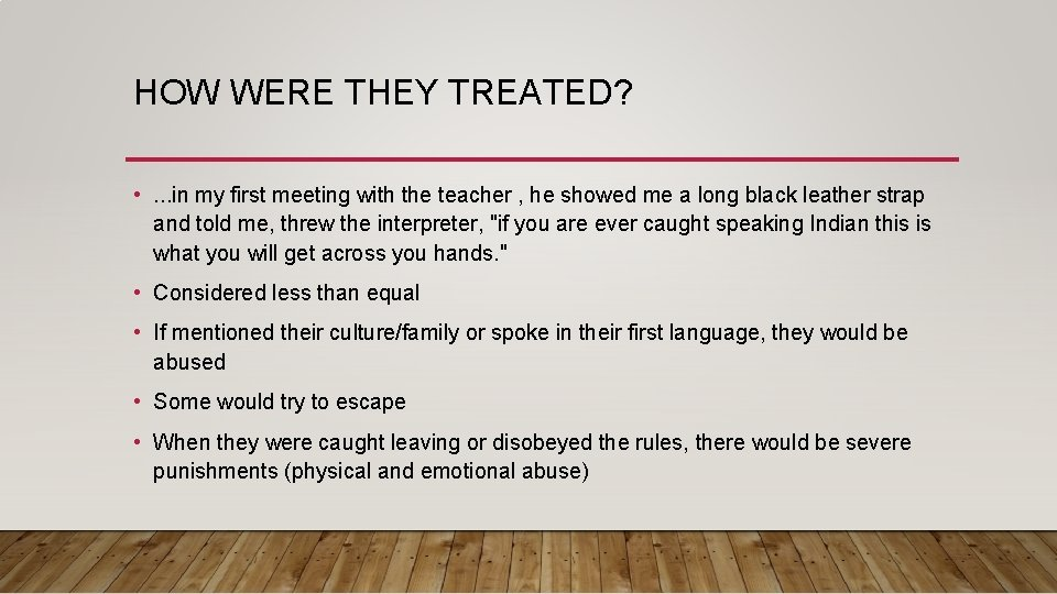 HOW WERE THEY TREATED? • . . . in my first meeting with the