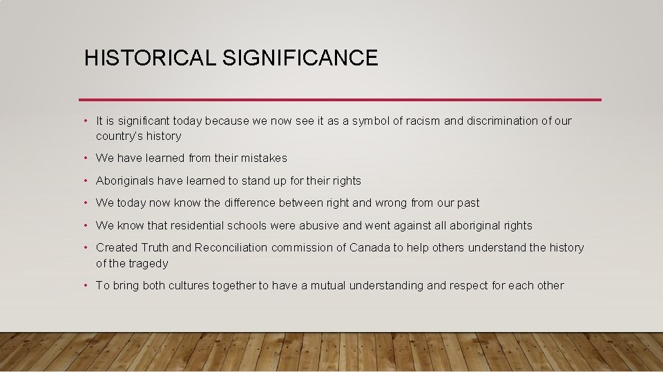 HISTORICAL SIGNIFICANCE • It is significant today because we now see it as a
