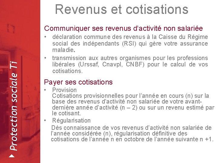 Revenus et cotisations 4 Protection sociale Ti Communiquer ses revenus d'activité non salariée Février