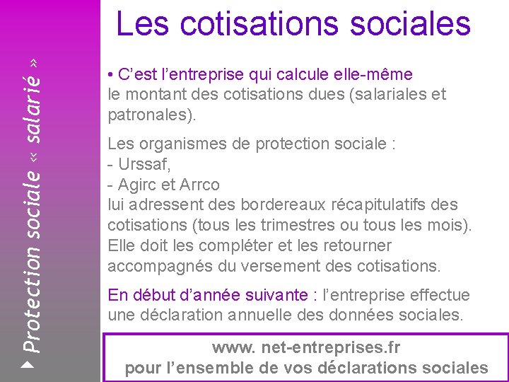 4 Protection sociale « salarié » Les cotisations sociales Février 2008 • C'est l'entreprise