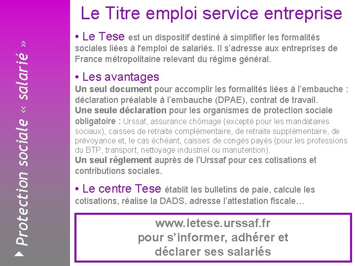 4 Protection sociale « salarié » Le Titre emploi service entreprise Février 2008 •
