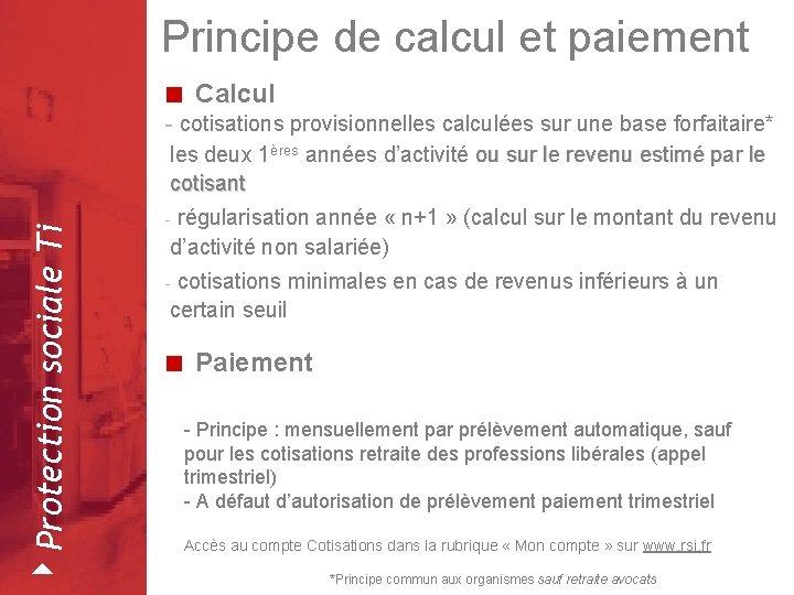 Principe de calcul et paiement < Calcul - cotisations provisionnelles calculées sur une base