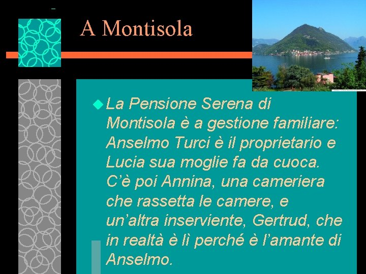 A Montisola u La Pensione Serena di Montisola è a gestione familiare: Anselmo Turci