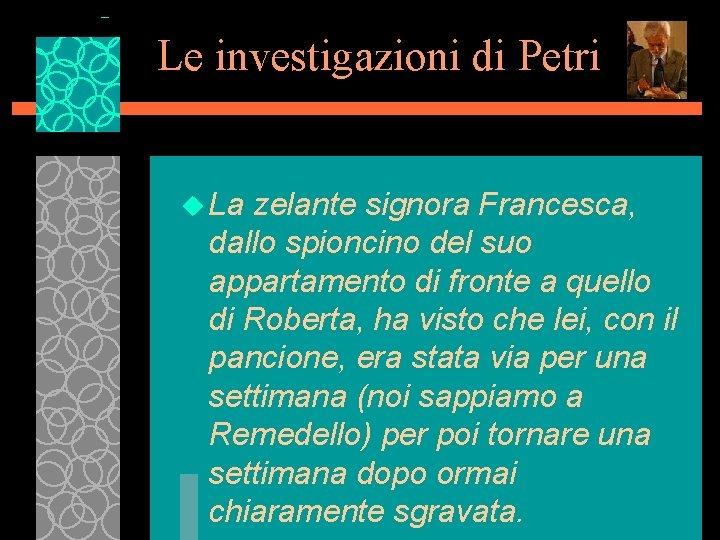 Le investigazioni di Petri u La zelante signora Francesca, dallo spioncino del suo appartamento
