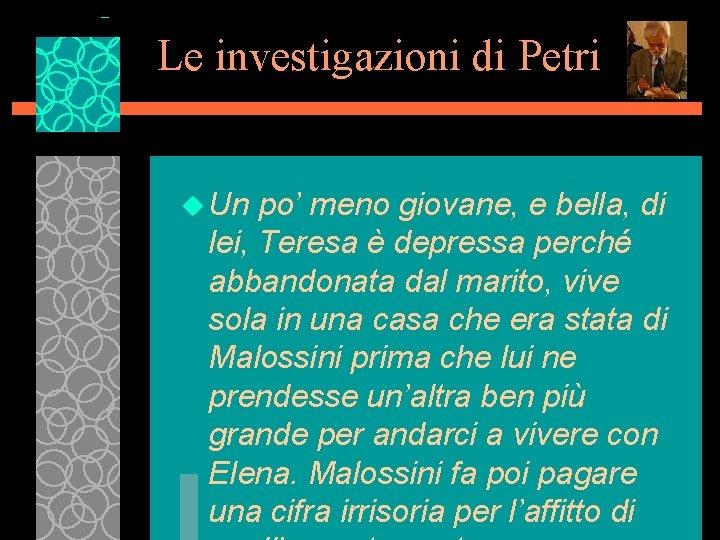 Le investigazioni di Petri u Un po' meno giovane, e bella, di lei, Teresa