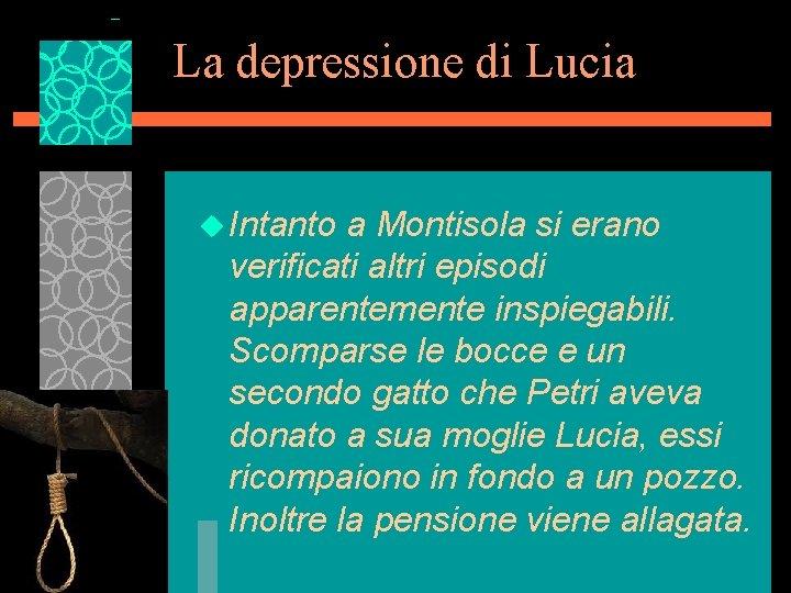 La depressione di Lucia u Intanto a Montisola si erano verificati altri episodi apparentemente