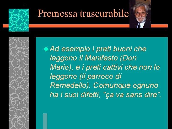 Premessa trascurabile u Ad esempio i preti buoni che leggono il Manifesto (Don Mario),
