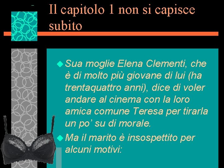 Il capitolo 1 non si capisce subito u Sua moglie Elena Clementi, che è