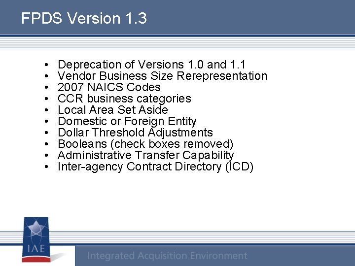 FPDS Version 1. 3 • • • Deprecation of Versions 1. 0 and 1.