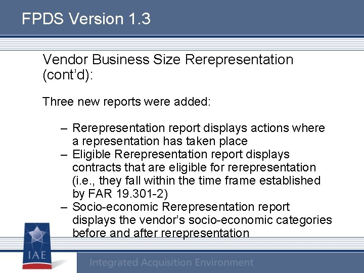 FPDS Version 1. 3 Vendor Business Size Rerepresentation (cont'd): Three new reports were added: