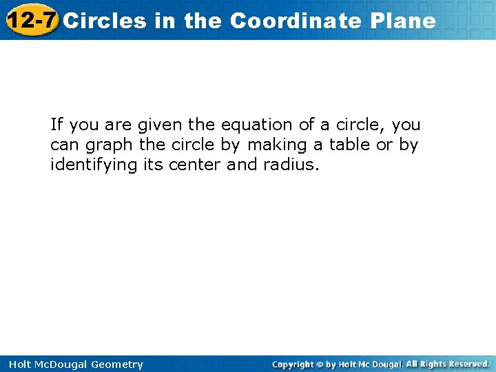 12 -7 Circles in the Coordinate Plane If you are given the equation of