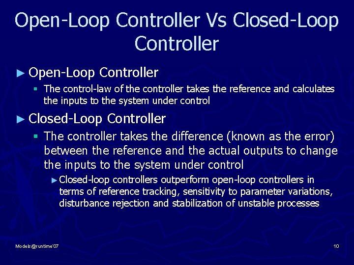 Open-Loop Controller Vs Closed-Loop Controller ► Open-Loop Controller § The control-law of the controller
