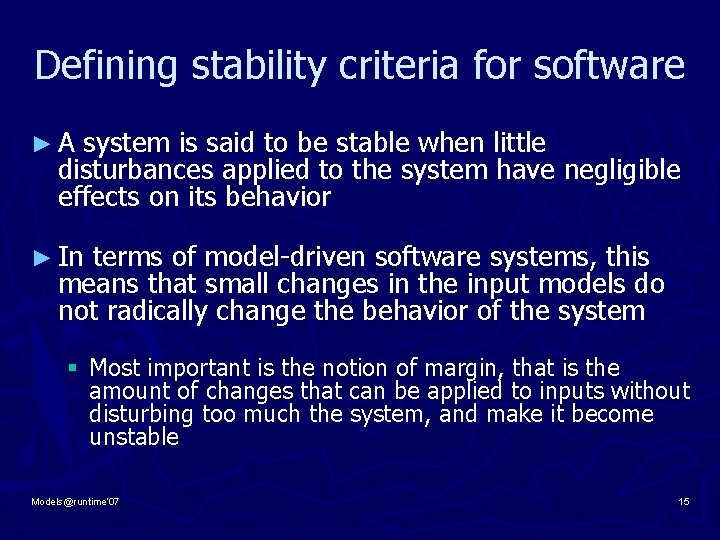 Defining stability criteria for software ► A system is said to be stable when