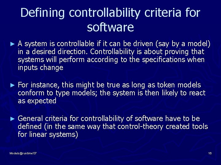 Defining controllability criteria for software ► A system is controllable if it can be