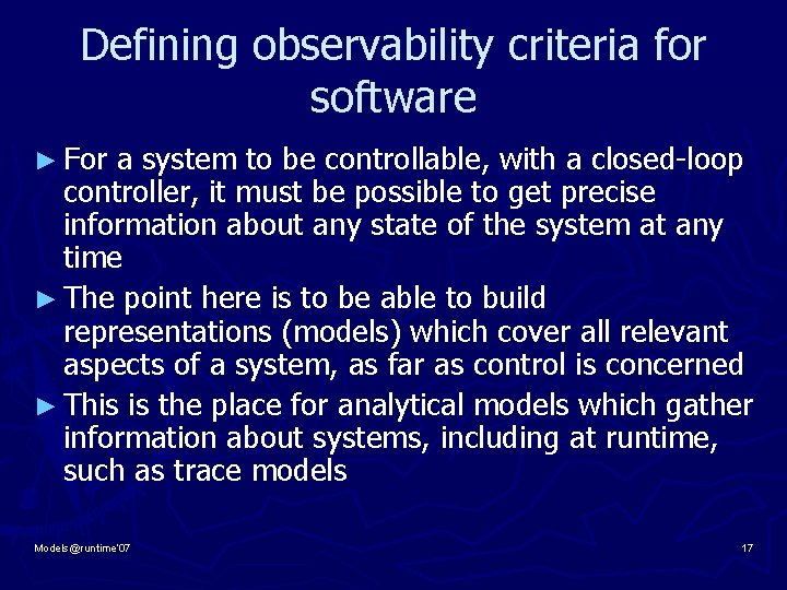 Defining observability criteria for software ► For a system to be controllable, with a