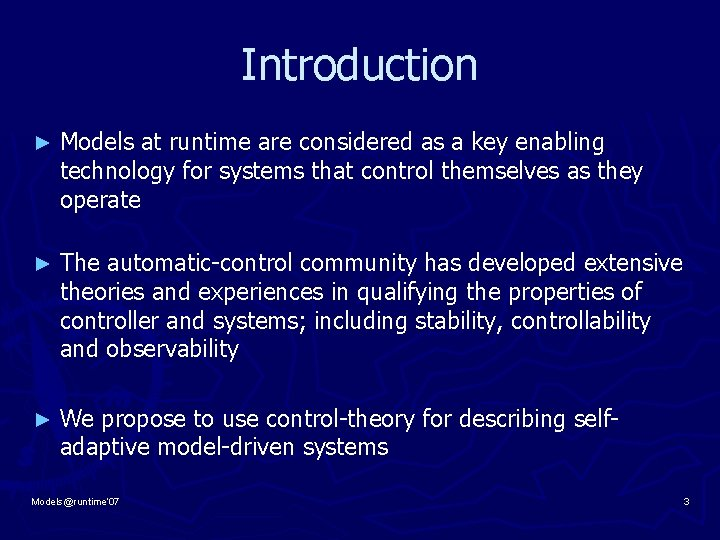 Introduction ► Models at runtime are considered as a key enabling technology for systems