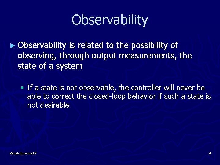 Observability ► Observability is related to the possibility of observing, through output measurements, the
