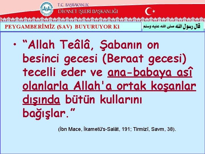 """PEYGAMBERİMİZ (SAV) BUYURUYOR Ki • """"Allah Teâlâ, Şabanın on besinci gecesi (Beraat gecesi) tecelli"""