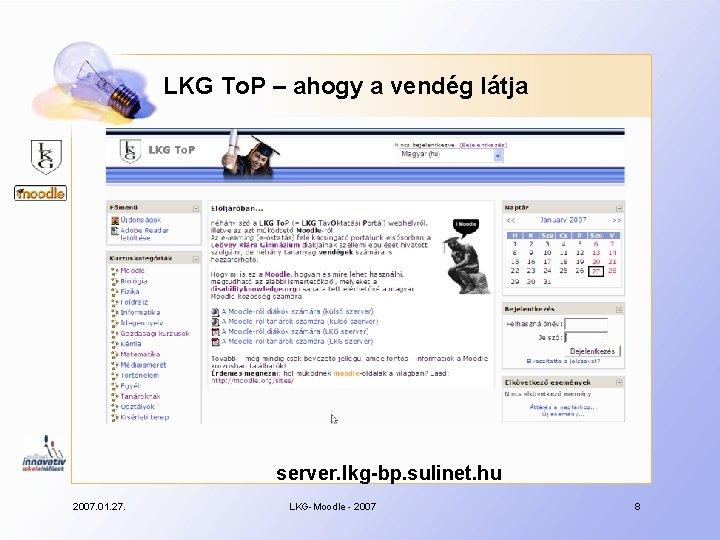 LKG To. P – ahogy a vendég látja server. lkg-bp. sulinet. hu 2007. 01.