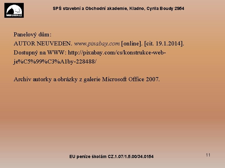 SPŠ stavební a Obchodní akademie, Kladno, Cyrila Boudy 2954 Panelový dům: AUTOR NEUVEDEN. www.