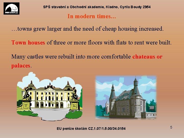 SPŠ stavební a Obchodní akademie, Kladno, Cyrila Boudy 2954 In modern times… …towns grew