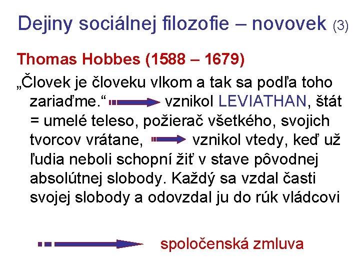 """Dejiny sociálnej filozofie – novovek (3) Thomas Hobbes (1588 – 1679) """"Človek je človeku"""