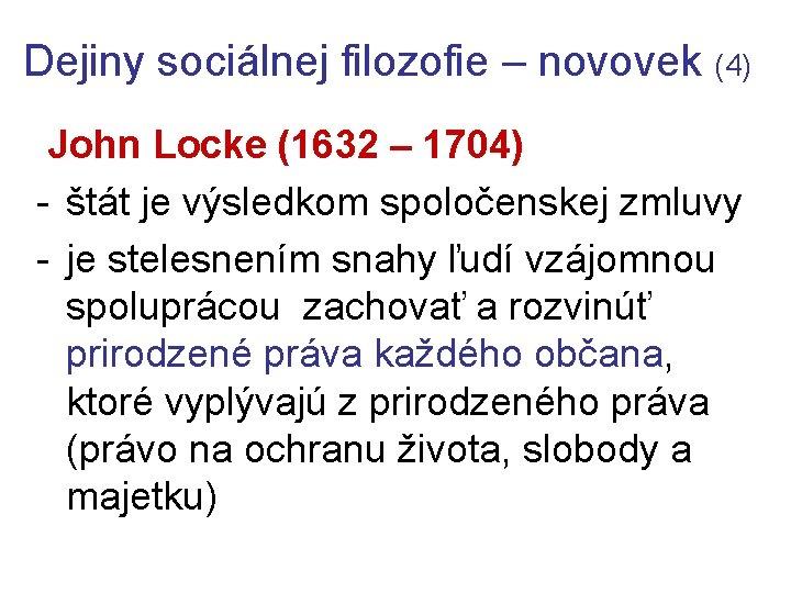 Dejiny sociálnej filozofie – novovek (4) John Locke (1632 – 1704) - štát je
