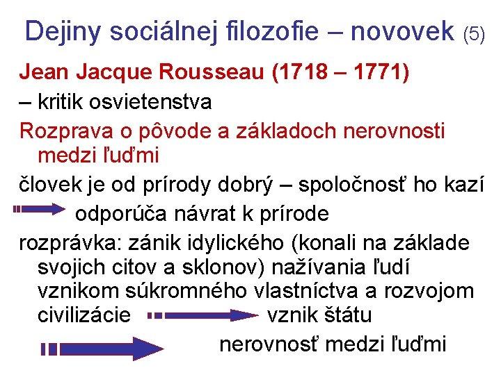 Dejiny sociálnej filozofie – novovek (5) Jean Jacque Rousseau (1718 – 1771) – kritik