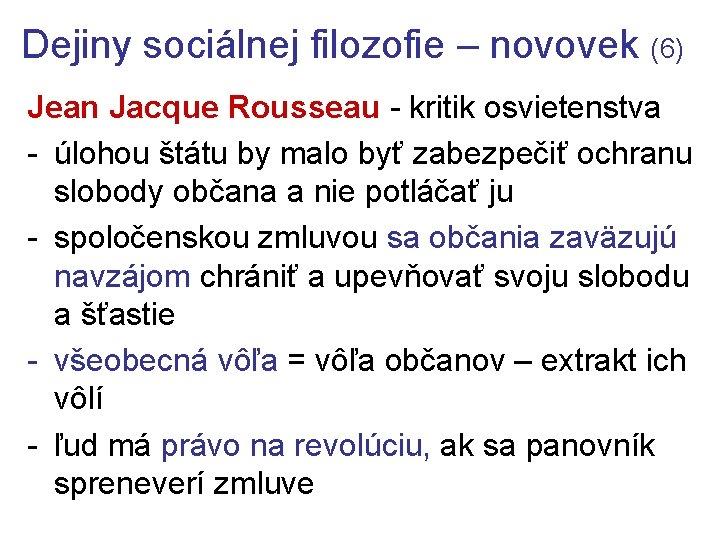 Dejiny sociálnej filozofie – novovek (6) Jean Jacque Rousseau - kritik osvietenstva - úlohou
