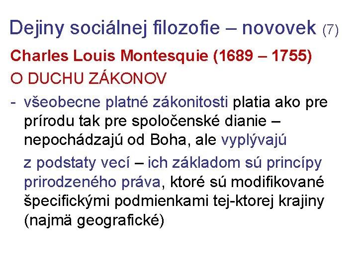 Dejiny sociálnej filozofie – novovek (7) Charles Louis Montesquie (1689 – 1755) O DUCHU
