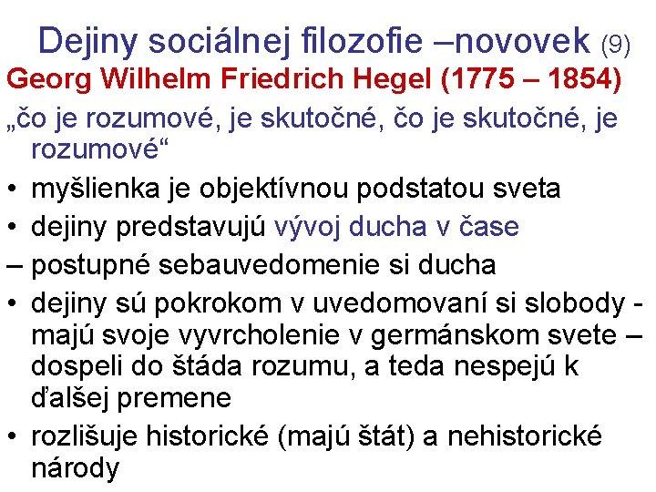"""Dejiny sociálnej filozofie –novovek (9) Georg Wilhelm Friedrich Hegel (1775 – 1854) """"čo je"""