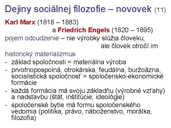 Dejiny sociálnej filozofie – novovek (11) Karl Marx (1818 – 1883) a Friedrich Engels
