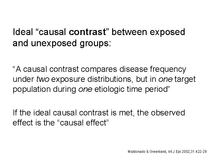"""Ideal """"causal contrast"""" between exposed and unexposed groups: """"A causal contrast compares disease frequency"""
