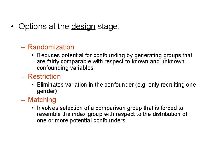• Options at the design stage: – Randomization • Reduces potential for confounding