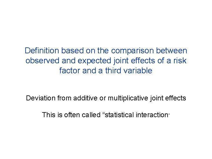 Definition based on the comparison between observed and expected joint effects of a risk