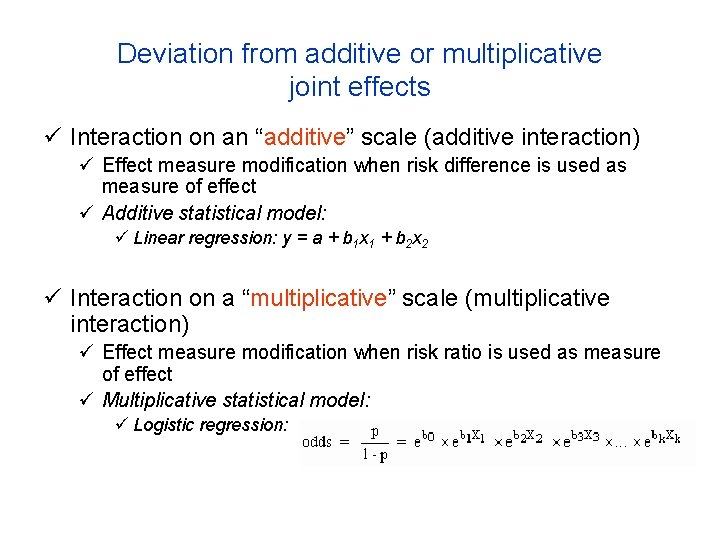 """Deviation from additive or multiplicative joint effects ü Interaction on an """"additive"""" scale (additive"""